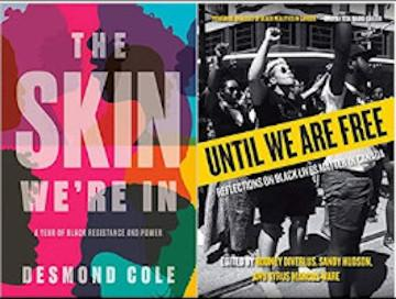 """Two books titled, """"The Skin We're In"""" and """"Until We Are Free""""."""